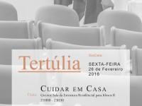 """Tertúlia com o tema """"Cuidar em Casa"""" // 26/02/2016"""